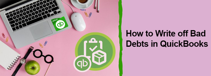 Write off Bad Debts in QuickBooks Step by Step Guidance
